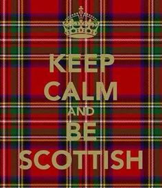 ...Be Scottish