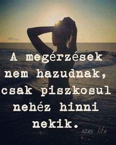 Read Idézetek from the story Az új lány (SZJG) by DemjenMikka (Bogi XD) with 685 reads. Bff Quotes, Jokes Quotes, Famous Quotes, True Quotes, Motivational Quotes, Qoutes, Dont Break My Heart, Daily Motivation, Meaningful Quotes