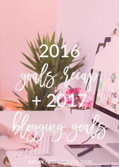 2016 Blogging Goals Recap + 2017 Blogging Goals