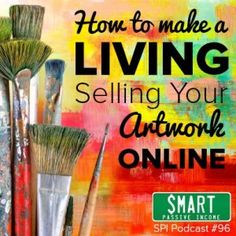 SPI 096 : How to Make a Living Selling Your Artwork Online with Cory Huff from T. SPI 096 : How to Make a Living Selling Your Artwork Online with Cory Huff from T. Artwork Online, Online Art, Sell Artwork, Fashion Business, Sell My Art, Buy Art, Way To Make Money, How To Make, Selling Art Online