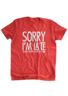 98c3641c Sorry I'm Late I Didn't want to come T-shirt Introvert Shirt Funny Shirt  Funny Gifts for Him Family Mens Ladies Womens Youth Kids Tshirt