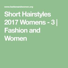 Short Hairstyles 2017 Womens - 3 | Fashion and Women