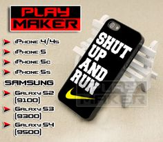 Shut Up And Run Nike - iPhone 4/4s, iPhone 5, 5s, 5c, Samsung Galaxy i9200 s2, i9300 s3 and i9500 s4 Case by PLAYMAKER10 on Etsy