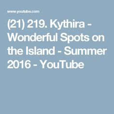 Kythira - Wonderful Spots on the Island - Summer 2016 Dji Phantom 3, Summer 2016, Island, Youtube, Islands, Youtubers, Youtube Movies