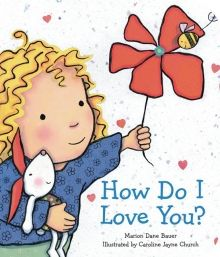 How Do I Love You? by Marion Dane Bauer & Illustrated by Caroline Jayne Church