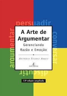 A Arte de Argumentar - Antonio Suarez Abreu. Coaching, Library Activities, Sample Essay, Start Ups, Essay Examples, Love Book, This Book, Book Recommendations, Book Lists