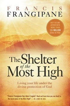 The Shelter Of The Most High by Francis Frangipane. $9.76