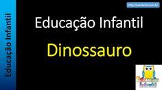 Educação Infantil - Nível 3 (crianças entre 6 a 8 anos): Dinossauro
