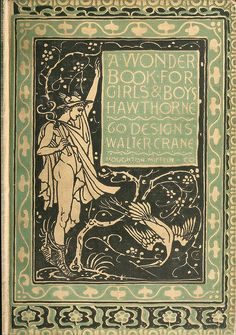 Cover of A wonder book for girls & boys, by Nathaniel Hawthorne, illustrated by Walter Crane. Boston, circa 1892.