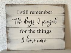 I Still Remember wall art wood sign hand-painted Nursery Diy Wood Signs, Pallet Signs, Diy Pallet Projects, Pallet Crafts, Vinyl Projects, Pallet Ideas, Inspirational Signs, Sign Quotes, Faith Quotes