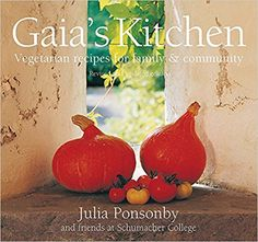 Gaia's Kitchen: Vegetarian Recipes for Family and Community: Julia Ponsonby: 9781900322256: AmazonSmile: Books