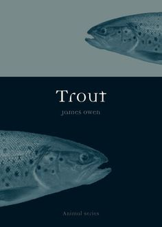 Trout (Animal) by James Owen. $9.99. Author: James Owen. Publisher: Reaktion Books (February 1, 2012). 224 pages