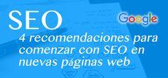 ¿Qué es SEO? ¿Estás comenzando con un nuevo site? Aquí encontrarás 4 recomendaciones para aparecer en los primeros resultados de búsqueda. #SEO #posicionamiento #paginasweb  http://facilwebpro.com/4-recomendaciones-para-comenzar-con-seo-en-nuevas-paginas-web/