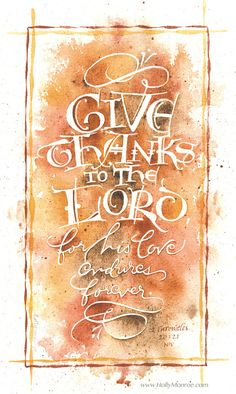 'Give Thanks' by Holly Monroe calligraphy ~ 2 Chronicles 20:21