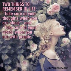 Take care of your thoughts when you are alone, and take care of your words when you are with people. Postive Thoughts, Uplifting Thoughts, Inspirational Thoughts, She's A Lady, Act Like A Lady, Raw For Beauty, Cool Phrases, Then Sings My Soul, Women In Leadership
