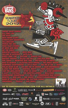 Vans Warped Tour 2012 Line-up: http://vanswarpedtour.com/ I can't wait. It's going to be such a good tour this year.