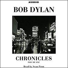 Bob Dylan - Chronicles Volume One written by Bob Dylan performed by Sean Penn on CD (Abridged)