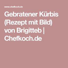 Gebratener Kürbis (Rezept mit Bild) von Brigitteb | Chefkoch.de