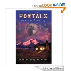 Portals in a Northern Sky by Charles D. Hayes - 4.2 stars (13 reviews) - 378 pages - $9.99