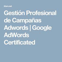 Gestión Profesional de Campañas Adwords | Google AdWords Certificated