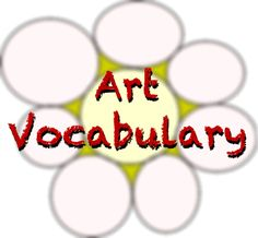 Elementary / Middle School Art Vocabulary Words