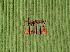 Embroidered Happy Fall design kitchen towel by LuvHooURDesigns