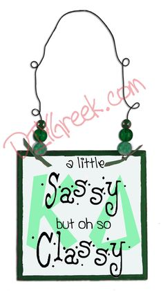 """A great little example using the Greek Letter stencils. We used the Door Hanger Project Stencil for the Sassy and Classy and free handed """"a little"""" and """"but oh so"""" on the sign from our Project Kit."""