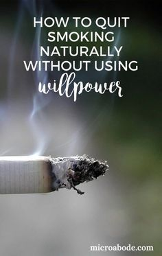 How To Quit Smoking Naturally Without Using Willpower | I smoked for 25 years and this method was the one method I used that actually helped me to quit smoking for good. #quitsmokingtips