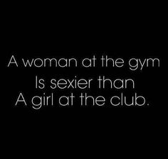 Be the woman at the gym