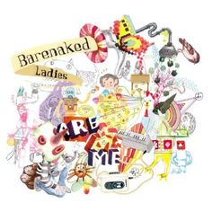 Are Me, by Barenaked Ladies