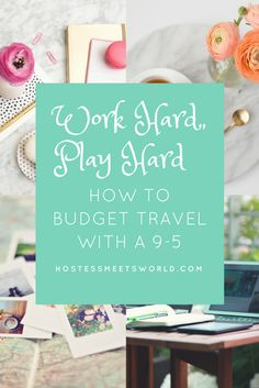 Work Hard, Play Hard: How to Budget Travel With a 9-5  #airbnb #travel #hustle