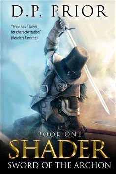 Amazon.com: Sword of the Archon: Shader Series book 1 eBook: D.P. Prior: Kindle Store