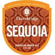 Thornbridge - Sequoia