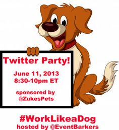 #WorkLikeaDog Twitter Party for Zuke's Treats; over $1500 in prizes! http://www.dogtipper.com/giveaways-contests/2013/05/rsvp-for-worklikeadog-twitter-party.html