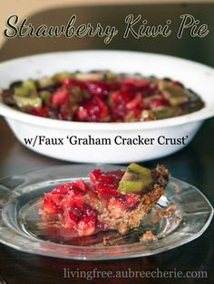 Living Free | Strawberry Kiwi Pie w/Faux Graham Cracker Crust (GF, DF, & SF)