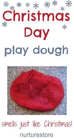 Christmas Play Dough  1 cup of salt  zest of 1 orange  pinch of nutmeg  3 cloves  pinch of cinnamon  2 cups of plain flour  2 tablespoons of oil   2 tablespoons of cream of tartar.  11/2 cups of boiling water  food color   Add some extra shine by pouring in a little glycerine.  Add a good dash of glitter – it is a Christmas Day play dough recipe after all. Knead the dough for a few minutes and then you're done. Wrap the play dough in a plastic bag and it will last into the new year.