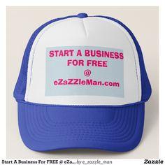 Start A Business For FREE @ eZaZZleMan.com Trucker Hat | Zazzle - Promote YOUR brand