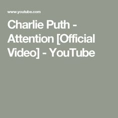 Charlie Puth - Attention [Official Video] - YouTube