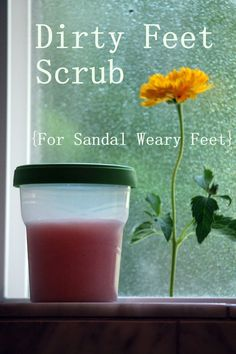 Dirty Feet Scrub!  After a day in sandals, your feet need this :)