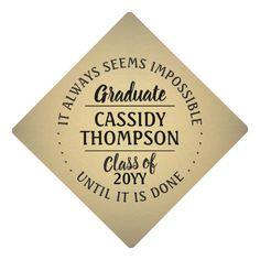Inspirational Quote Black Gold Class Year Modern Graduation Cap Topper #graduate #black #and #gold #GraduationCapTopper Graduation Cap Toppers, Graduation Ideas, Gold Class, Thanks Mom, Graduation Party Invitations, Custom Map, Grad Parties, Black Gold, Gold Gold