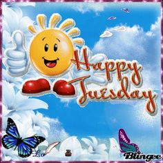 Happy Tuesday  day tuesday tuesday quotes happy tuesday tuesday images tuesday gifs tuesday quote images