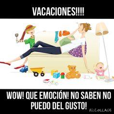 Vacaciones de mamá...