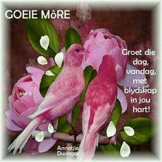 Morning Blessings, Good Morning Wishes, Day Wishes, Good Morning Quotes, Lekker Dag, Psalm 42, Afrikaanse Quotes, Goeie More, Longing For You