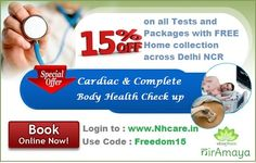 Niramaya Healthcare Provide 15% Discount for Complete Body health check up  free home sample collection across Delhi NCR This offer valid only for Online Booking from http://www.niramayahealthcare.com/ use coupon code FREEDOM15.