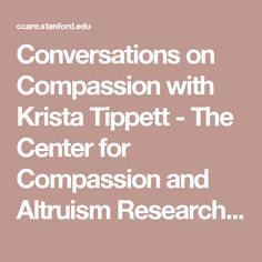 Conversations on Compassion with Krista Tippett - The Center for Compassion and Altruism Research and Education Book Signing, Happenings, Research, Compassion, Conversation, Shit Happens, This Or That Questions, Education, Reading