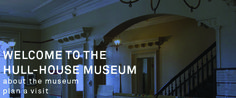 CHICAGO | Jane Addams Hull-House Museum. Tuesday - Friday 10 a.m. to 4 p.m. Sunday noon to 4 p.m. Closed Mondays and Saturdays. FREE | 60 or 157 or Blue Line to UIC Halstead, 2.3 miles