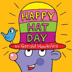 Happy Hat Day: A Silly Rhyming Picture Book for Kids by Gerald Hawksley http://www.amazon.com/dp/B0073RV0JI/ref=cm_sw_r_pi_dp_xvr3vb0GKJ3SV