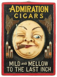 Admiration Cigars, To the Last Inch! Vintage Graphic Design and Signage