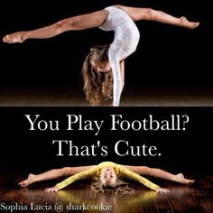 You play football?  That's cute. Can you do this? I think not. #sophialucia. @sharkcookie