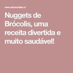 Nuggets de Brócolis, uma receita divertida e muito saudável!